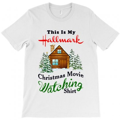 This Is My Hallmark Christmas Movie Watching Shirt   For Light T-shirt Designed By Tillyjemima Art