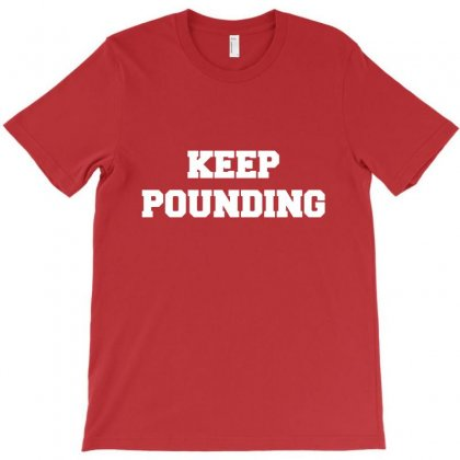 Keep Pounding T-shirt Designed By Ratna Tier