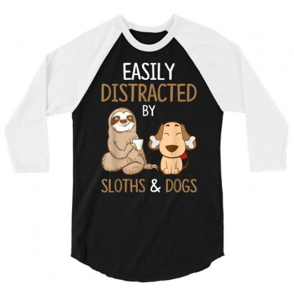 Easily Distracted By Sloths And Dogs 3/4 Sleeve Shirt Designed By Amber Petty
