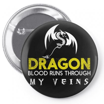 Dragon Blood Runs Through My Veins Pin-back Button Designed By Estore