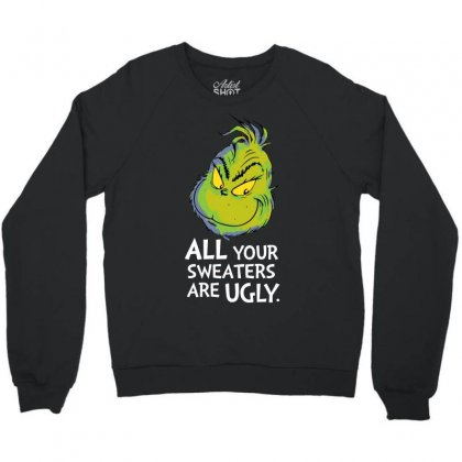 All Your Sweaters Are Ugly   For Dark Crewneck Sweatshirt Designed By Mirazjason