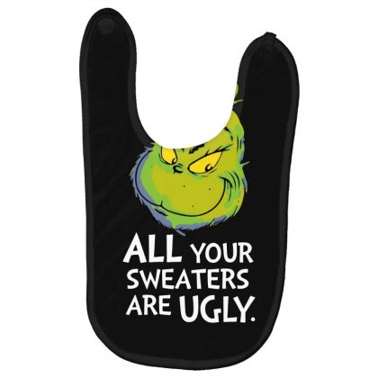 All Your Sweaters Are Ugly   For Dark Baby Bibs Designed By Mirazjason