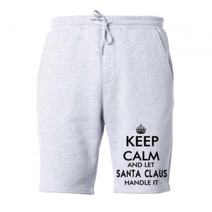 Keep Calm And Let Santa Claus Handle It   Black Fleece Short Designed By Mirazjason