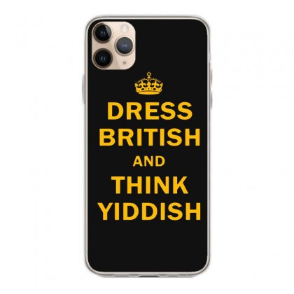 Dress British  And  Think Yiddish   Yellow Iphone 11 Pro Max Case Designed By Mirazjason