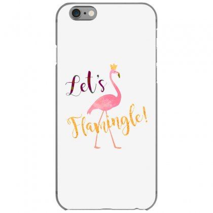 Let's Flamingle! Funny Cute Flamingo Iphone 6/6s Case Designed By Mirazjason