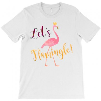 Let's Flamingle! Funny Cute Flamingo T-shirt Designed By Mirazjason