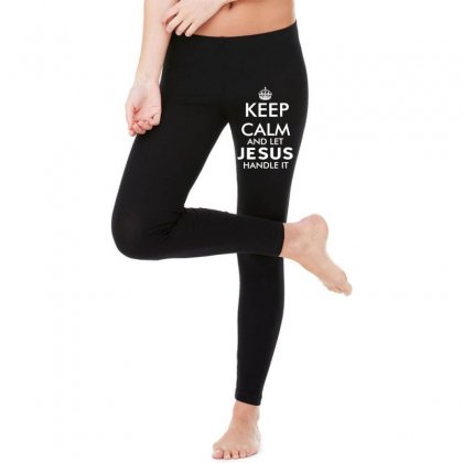 Keep Calm And Let Jesus Handle It   White Legging Designed By Mirazjason