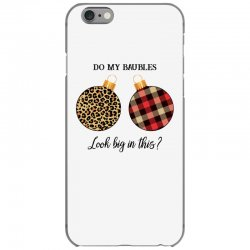 do my baubles look big in this for light iPhone 6/6s Case | Artistshot
