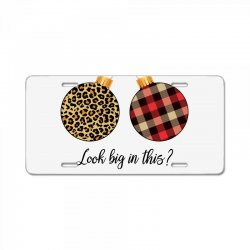 do my baubles look big in this for light License Plate | Artistshot