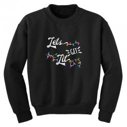 lets get lit for dark Youth Sweatshirt | Artistshot