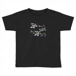 lets get lit for dark Toddler T-shirt | Artistshot