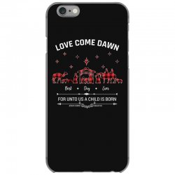 love came down best day ever for unto us a child is born christmas for iPhone 6/6s Case | Artistshot