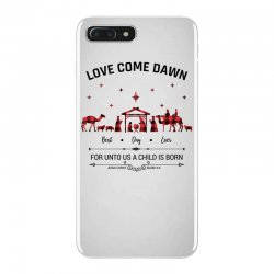 love came down best day ever for unto us a child is born christmas for iPhone 7 Plus Case | Artistshot
