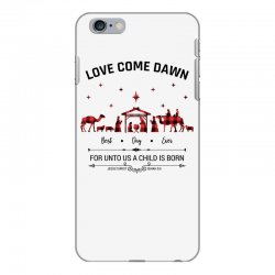love came down best day ever for unto us a child is born christmas for iPhone 6 Plus/6s Plus Case | Artistshot