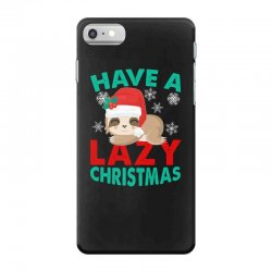 have a lazy christmas iPhone 7 Case | Artistshot