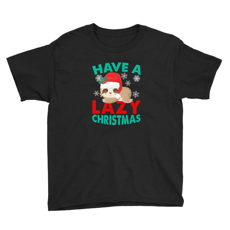 Have A Lazy Christmas Youth Tee | Artistshot