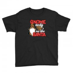 gnome body's me like santa Youth Tee | Artistshot