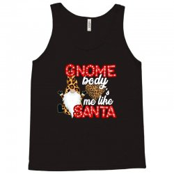 gnome body's me like santa Tank Top | Artistshot