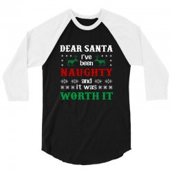 dear santa i was naughty worth it christmas 3/4 Sleeve Shirt | Artistshot