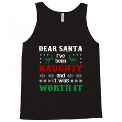 dear santa i was naughty worth it christmas Tank Top | Artistshot