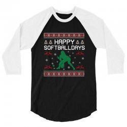 happy softball days ugly christmas 3/4 Sleeve Shirt | Artistshot