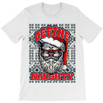 Define Naughty Christmas Edition T-shirt Designed By Tiococacola