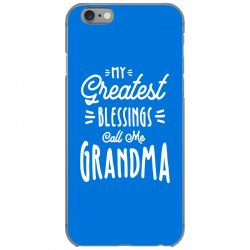 My Greatest Blessings Call Me Grandma Gift iPhone 6/6s Case | Artistshot