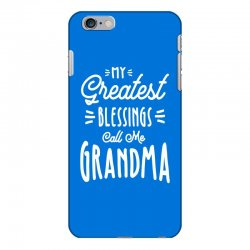 My Greatest Blessings Call Me Grandma Gift iPhone 6 Plus/6s Plus Case | Artistshot