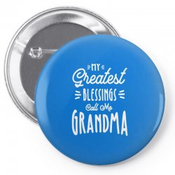 My Greatest Blessings Call Me Grandma Gift Pin-back button | Artistshot