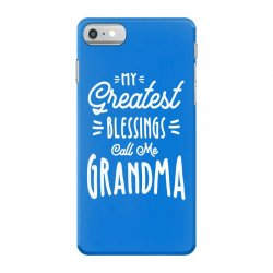My Greatest Blessings Call Me Grandma Gift iPhone 7 Case | Artistshot