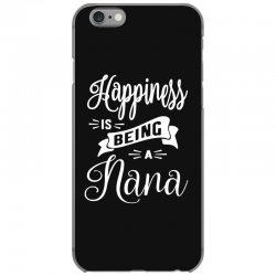 Happiness is Being a Nana - Grandma Gift iPhone 6/6s Case | Artistshot