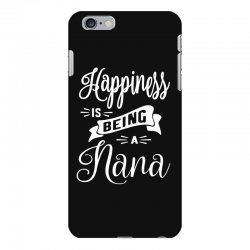 Happiness is Being a Nana - Grandma Gift iPhone 6 Plus/6s Plus Case | Artistshot