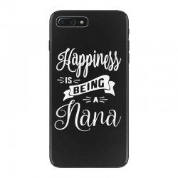 Happiness is Being a Nana - Grandma Gift iPhone 7 Plus Case | Artistshot