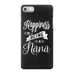 Happiness is Being a Nana - Grandma Gift iPhone 7 Case | Artistshot