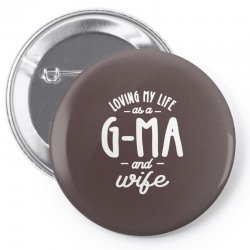 G-Ma and Wife My Life - Grandma Gift Pin-back button | Artistshot