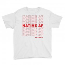 native af have a nice day Youth Tee | Artistshot