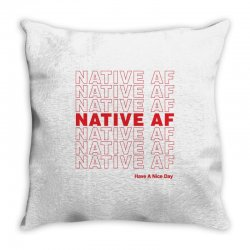 native af have a nice day Throw Pillow | Artistshot