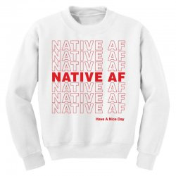 native af have a nice day Youth Sweatshirt | Artistshot