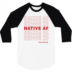 native af have a nice day 3/4 Sleeve Shirt | Artistshot