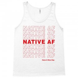 native af have a nice day Tank Top | Artistshot