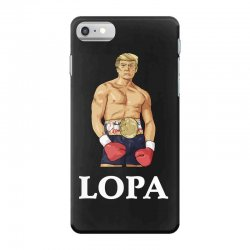 lopa leave our president alone donald trump 2020 iPhone 7 Case | Artistshot