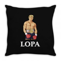lopa leave our president alone donald trump 2020 Throw Pillow | Artistshot