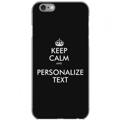 Personalized Keep Calm   White Iphone 6/6s Case Designed By Mirazjason