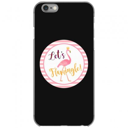 Let's Flamingle Iphone 6/6s Case Designed By Mirazjason