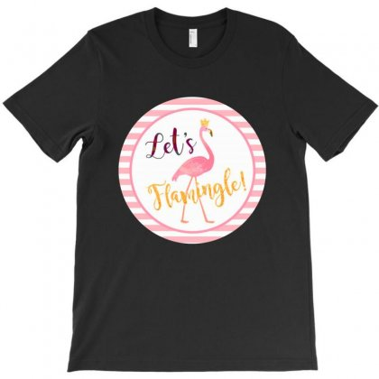 Let's Flamingle T-shirt Designed By Mirazjason