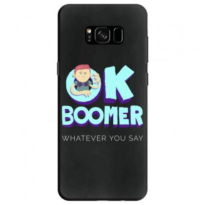 Ok Boomer Whatever You Say Funny Meme Samsung Galaxy S8 Case Designed By Redberries