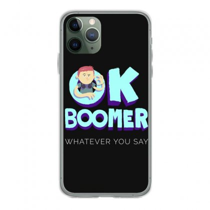Ok Boomer Whatever You Say Funny Meme Iphone 11 Pro Case Designed By Redberries