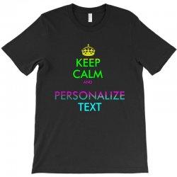 personalized keep calm T-Shirt | Artistshot