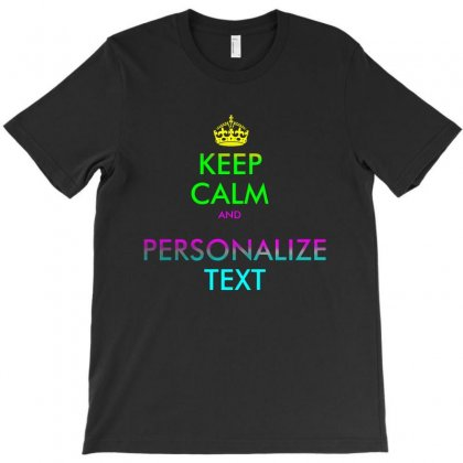 Personalized Keep Calm T-shirt Designed By Mirazjason