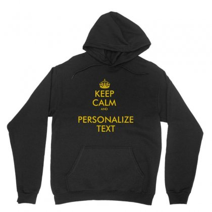 Keep Calm And Personalize Text Unisex Hoodie Designed By Mirazjason